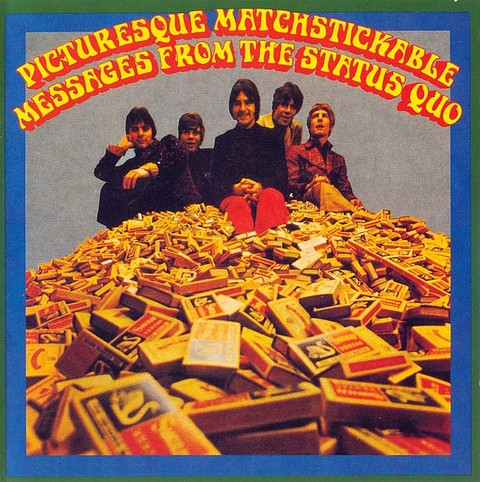 Status Quo - Picturesque Matchstickable Messages From The Status Quo (1968).jpg